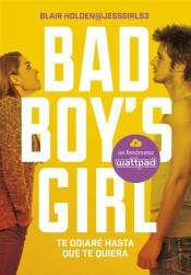 Bad-Boy-s-Girl-Te-odiare-hasta-que-te-quiera-i1n12386698